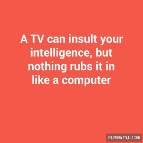 a-tv-can-insult-your-intelligence-but-nothing-rubs-4509