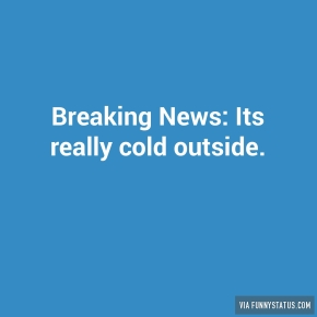 breaking-news-its-really-cold-outside-1255