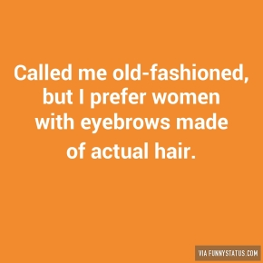 called-me-old-fashioned-but-i-prefer-women-with-eyebrows-4866