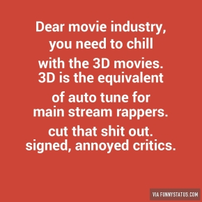 dear-movie-industry-you-need-to-chill-with-the-3d-3201