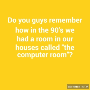 do-you-guys-remember-how-in-the-90s-we-had-a-room-2967