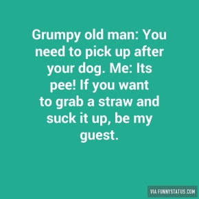 grumpy-old-man-you-need-to-pick-up-after-your-dog-2577
