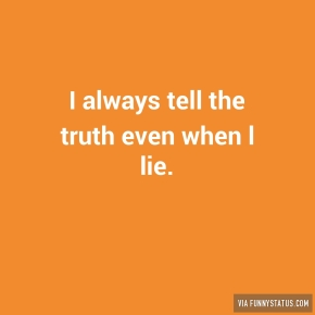 i-always-tell-the-truth-even-when-l-lie-3592
