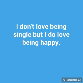 i-dont-love-being-single-but-i-do-love-being-happy-3964