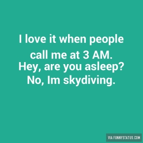 i-love-it-when-people-call-me-at-3-am-hey-are-you-5742