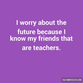 i-worry-about-the-future-because-i-know-my-friends-8432