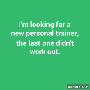 im-looking-for-a-new-personal-trainer-the-last-one-8013