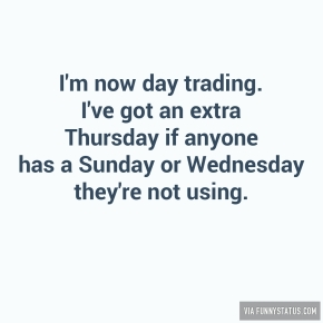 im-now-day-trading-ive-got-an-extra-thursday-if-3354