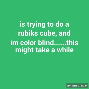 is-trying-to-do-a-rubiks-cube-and-im-color-blind-this-9852