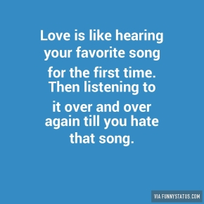 love-is-like-hearing-your-favorite-song-for-the-first-5242