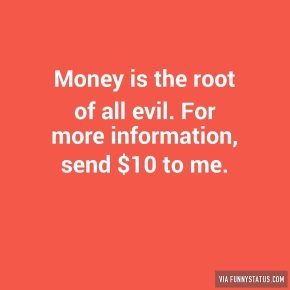 money-is-the-root-of-all-evil-for-more-information-4187