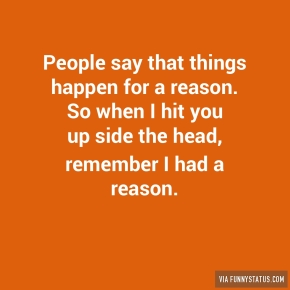 people-say-that-things-happen-for-a-reason-so-when-8805