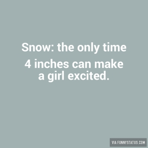 snow-the-only-time-4-inches-can-make-a-girl-excited-1947