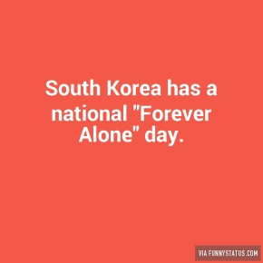 south-korea-has-a-national-forever-alone-day-5867