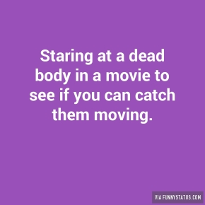 staring-at-a-dead-body-in-a-movie-to-see-if-you-can-3731