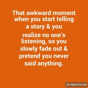 that-awkward-moment-when-you-start-telling-a-story-9682