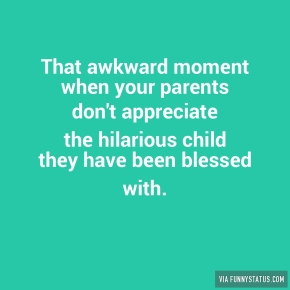 that-awkward-moment-when-your-parents-dont-appreciate-4852