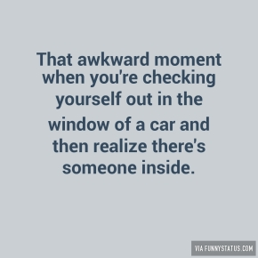 that-awkward-moment-when-youre-checking-yourself-9068