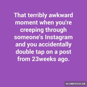 that-terribly-awkward-moment-when-youre-creeping-4444