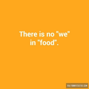 there-is-no-we-in-food-6623