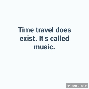 time-travel-does-exist-its-called-music-8229