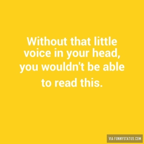 without-that-little-voice-in-your-head-you-wouldnt-4091