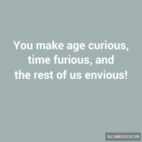 you-make-age-curious-time-furious-and-the-rest-of-1304