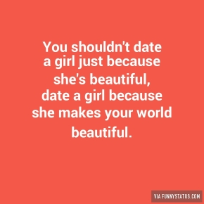 you-shouldnt-date-a-girl-just-because-shes-beautiful-2155