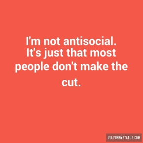 im-not-antisocial-its-just-that-most-people-dont-2186