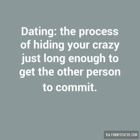 dating-the-process-of-hiding-your-crazy-just-long-7898