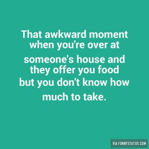that-awkward-moment-when-youre-over-at-someones-1777