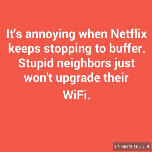 its-annoying-when-netflix-keeps-stopping-to-buffer-9021